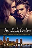 His Lady Godiva: Lovers and Other Strangers Book One