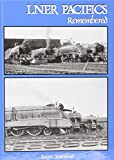 Peter Townend LNER Pacifics Remembered