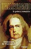 echange, troc Emmanuel de Waresquiel - Talleyrand : Le prince immobile