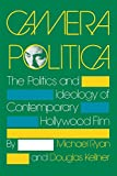 Camera Politica: The Politics and Ideology of Contemporary Hollywood Film (A Midland Book) (0253206049) by Ryan, Michael
