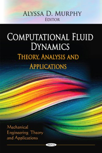 Computational Fluid Dynamics: Theory, Analysis and Applications (Mechanical Engineering Theory and Applications)