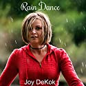 Rain Dance Audiobook by Joy DeKok Narrated by Becky Doughty