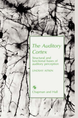 Auditory Cortex: Structural and functional bases of auditory perception