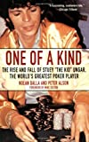 img - for One of a Kind: The Rise and Fall of Stuey ',The Kid', Ungar, The World's Greatest Poker Player book / textbook / text book