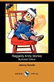 Raggedy Andy Stories (Illustrated Edition) (Dodo Press) (1406549843) by Gruelle, Johnny
