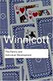 Family and Individual Development (0415043255) by Winnicott, D. W.