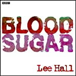 Blood Sugar | Lee Hall