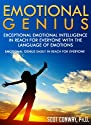 Emotional Genius: Exceptional Emotional Intelligence In Reach for Everyone with the Language of Emotions