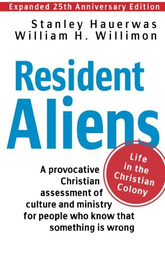 Resident Aliens: Life in the Christian Colony (Expanded 25th Anniversary Edition) PDF