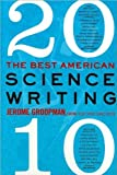 img - for Best American Science Writing 2010 (10) by Groopman, Jerome - Cohen, Jesse [Paperback (2010)] book / textbook / text book