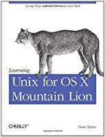 Learning Unix for OS X Mountain Lion Front Cover