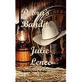 Debra's Bandit (Revolving Point, Texas Series Book 3) ~ Julie Lence