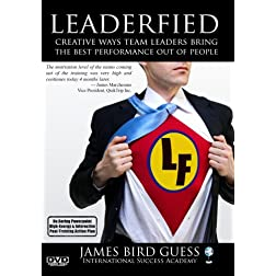 Leaderfied: Creative Ways Leaders Inspire the Best Performance Out of People