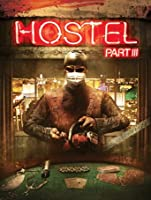 Hostel: Part III Unrated [HD]
