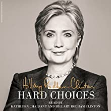 Hard Choices Audiobook by Hillary Rodham Clinton Narrated by Kathleen Chalfant, Hillary Rodham Clinton