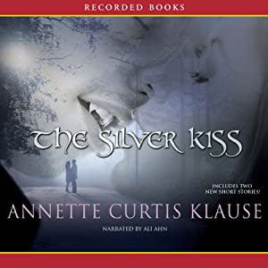 The Silver Kiss | [Annette Klause]