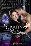 Serafina and the Silent Vampire (Book 1 of the Serafina's Series) by Marie Treanor