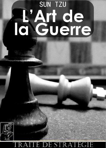 Sun Tzu - L'Art de la guerre (French Edition)