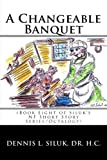img - for A Changeable Banquet: (Book Eight of Siluk's NF Short Story Series/Octalogy) (Siluk's Nonfiction Short Stories) (Volume 8) book / textbook / text book