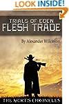 Trials of Eden - Flesh Trade (The Mor...