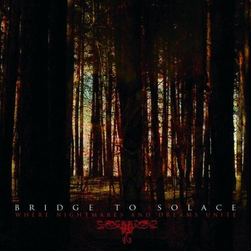 Bridge To Solace-Where Nightmares and Dreams Unite-CD-FLAC-2006-FORSAKEN Download