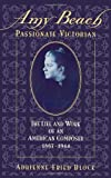 img - for By Adrienne Fried Block Amy Beach, Passionate Victorian: The Life and Work of an American Composer, 1867-1944 (2nd prt.) [Hardcover] book / textbook / text book