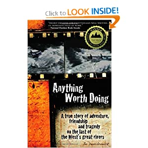 Anything Worth Doing: A true story of adventure, friendship and tragedy on the last of the West's great rivers book downloads