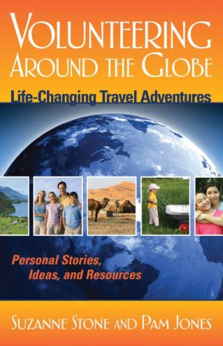 Volunteering Around the Globe: Life Changing Travel Adventures (Capital Travels)