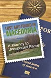Lost and Found in Macedonia: A Journey to Unexpected Places