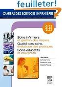 Soins infirmiers et gestion des risques - Qualit� des soins, �valuation des pratiques - Soins �ducat: Unit�s d'enseignement 4.5 / 4.6 / 4.8