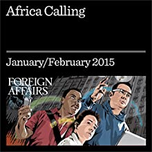 Africa Calling (Foreign Affairs): A Conversation With Mo Ibrahim (       UNABRIDGED) by Mo Ibrahim Narrated by Kevin Stillwell