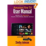 Amazon Fire TV User Manual: Guide to Unleash Your Streaming Media Device