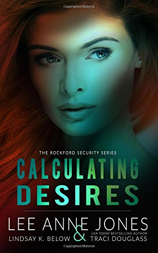 Calculating Desires: Volume 4 (Rockford Security Series)