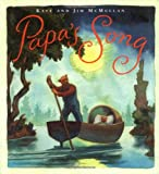 Papa's Song (Sunburst Books) (0374457182) by McMullan, Kate