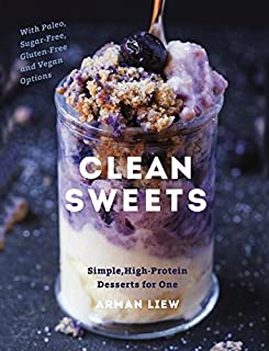 Book Cover: Clean Sweets: Simple, High-Protein Desserts for One