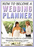 How to Become a Wedding Planner: The...