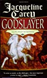 Godslayer: Volume II of The Sundering (076535098X) by Jacqueline Carey