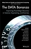 img - for The Data Bonanza: Improving Knowledge Discovery in Science, Engineering, and Business (Wiley Series on Parallel and Distributed Computing) book / textbook / text book