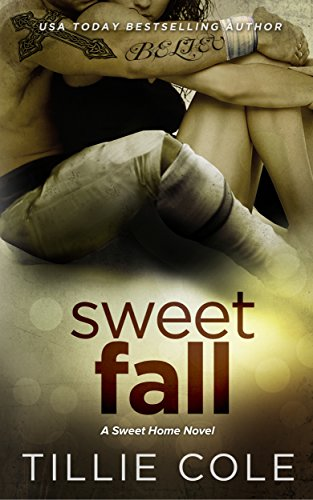 Tillie Cole - Sweet Fall (Sweet Home Series Book 3)