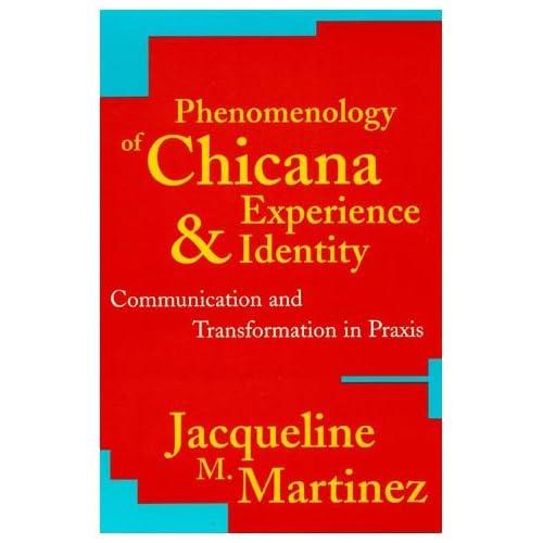 Phenomenology of Chicana Experience and Identity