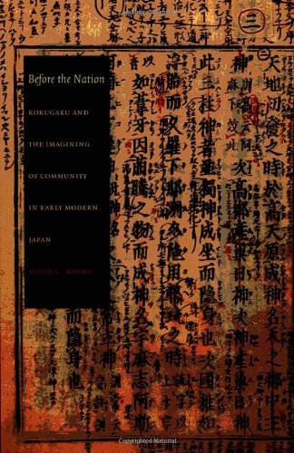 Before the Nation: Kokugaku and the Imagining of Community in Early Modern Japan (Asia-Pacific: Culture, Politics, and S