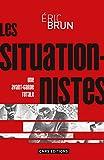 Les situationnistes : Une avant-garde totale (1950-1972)
