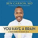 You Have a Brain: A Teen's Guide to T.H.I.N.K. B.I.G. | Ben Carson, M.D.,Gregg Lewis,Deborah Shaw Lewis