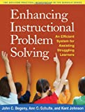 Enhancing Instructional Problem Solving: An Efficient System for Assisting Struggling Learners (Guilford Practical Intervention in Schools) (1462504779) by Begeny PhD, John C.