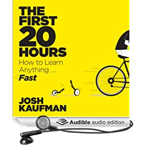 The First 20 Hours: How to Learn Anything... Fast! (Unabridged)