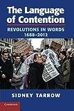 The Language of Contention: Revolutions in Words, 1688-2012 (Cambridge Studies in Contentious Politics)