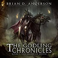 The Godling Chronicles: The Sword of Truth, Book 1 (       UNABRIDGED) by Brian D. Anderson Narrated by Derek Perkins