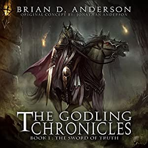 The Godling Chronicles: The Sword of Truth, Book 1 Audiobook