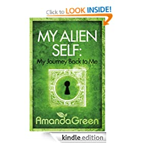 My Alien Self: My Journey Back to Me (Memoirs of Amanda Green)