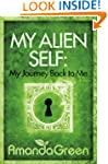 My Alien Self: My Journey Back to Me...